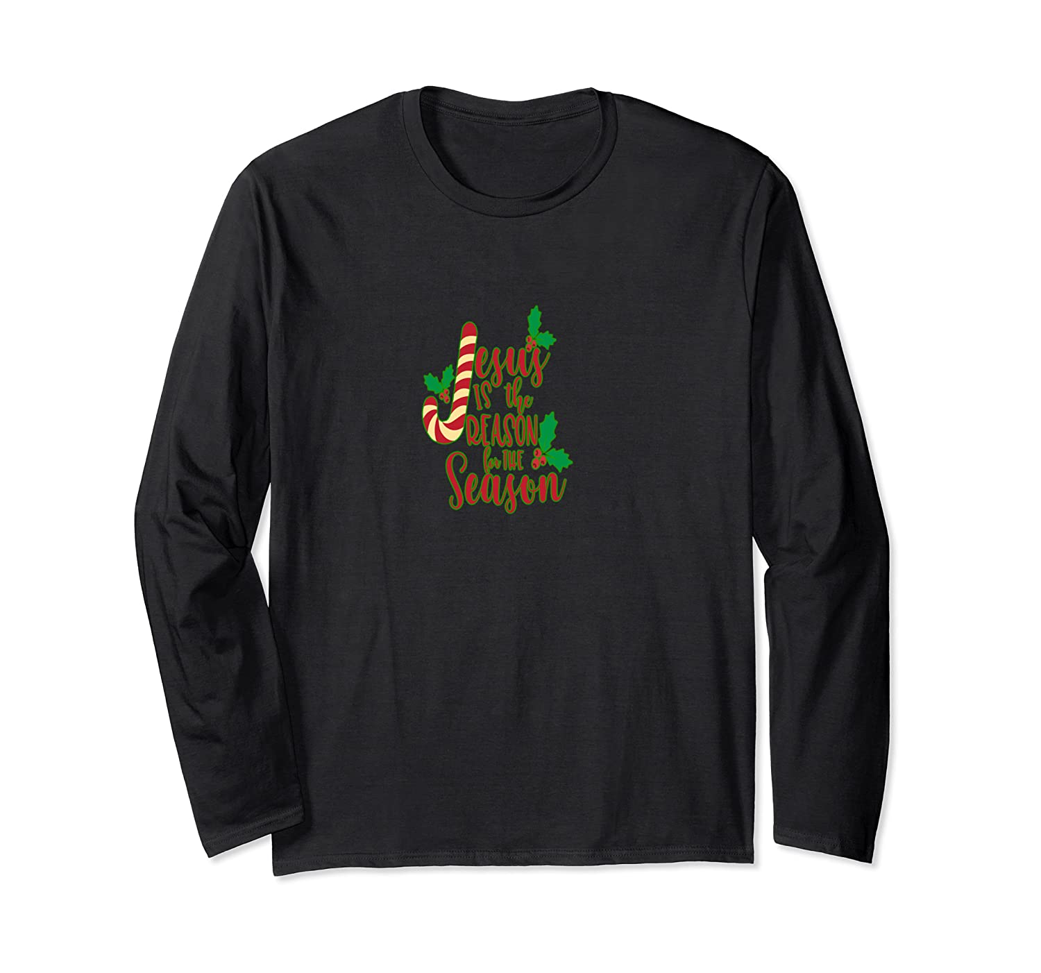 Jesus Is The Reason For The Season Is A True Holiday Gift! Long Sleeve T-shirt